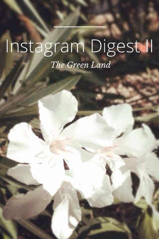 Instagram Digest II The Green Land