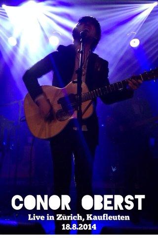 Conor Oberst Live in Zürich, Kaufleuten 18.8.2014