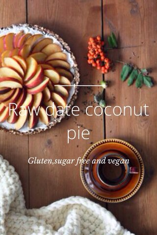 Raw date coconut pie Gluten,sugar free and vegan