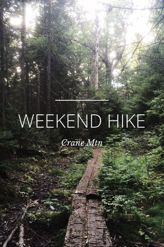 WEEKEND HIKE Crane Mtn