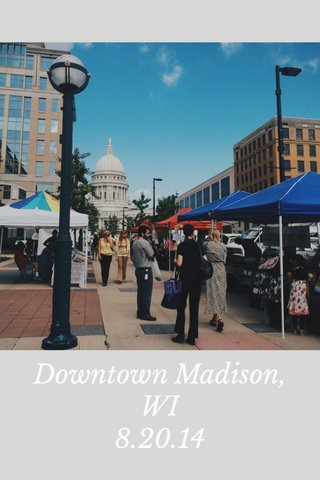 Downtown Madison, WI 8.20.14