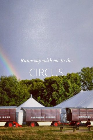 CIRCUS Runaway with me to the