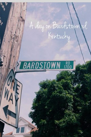 A day on Bardstown rd, Kentucky
