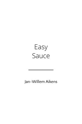 Easy Sauce Jan-Willem Aikens