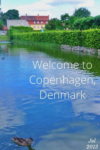 Welcome to Copenhagen, Denmark Jul 2013