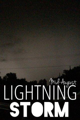LIGHTNING Storm Mid-August .