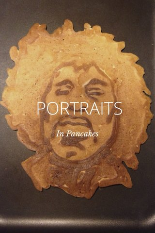 PORTRAITS In Pancakes