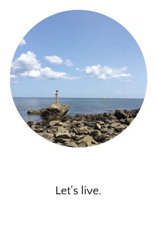Let's live.