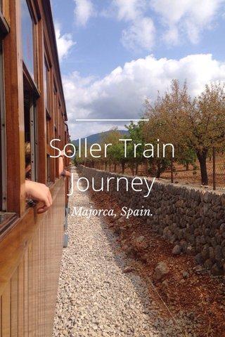 Soller Train Journey Majorca, Spain.