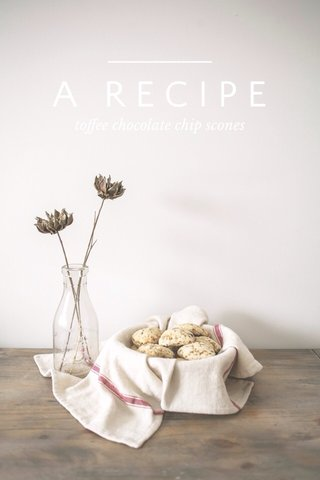 A RECIPE toffee chocolate chip scones