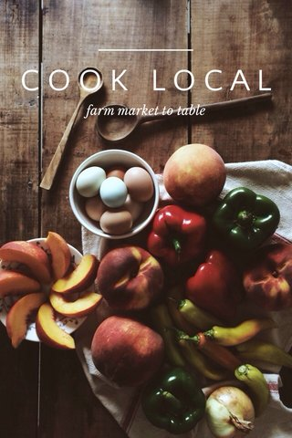 COOK LOCAL farm market to table