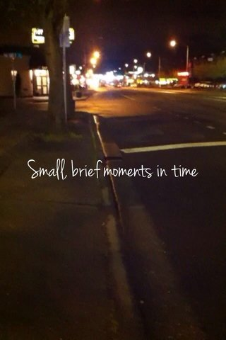 Small, brief moments in time