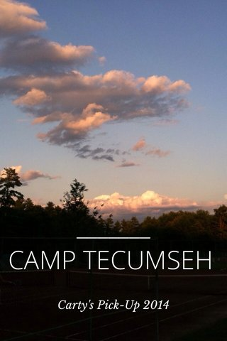 CAMP TECUMSEH Carty's Pick-Up 2014