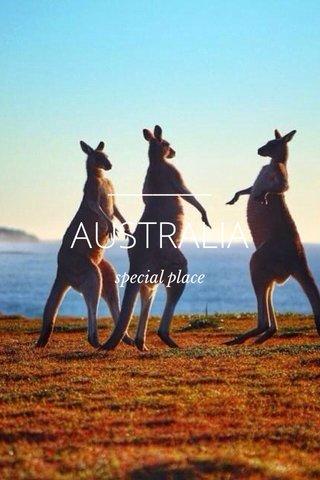 AUSTRALIA special place