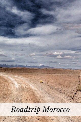 Roadtrip Morocco