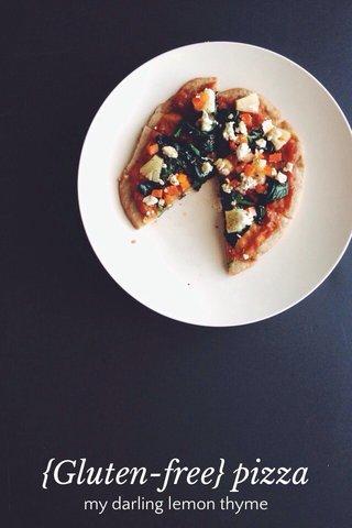 {Gluten-free} pizza my darling lemon thyme
