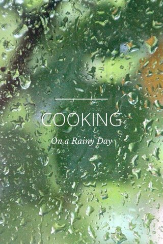 COOKING On a Rainy Day