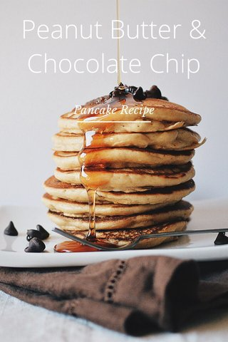 Peanut Butter & Chocolate Chip Pancake Recipe
