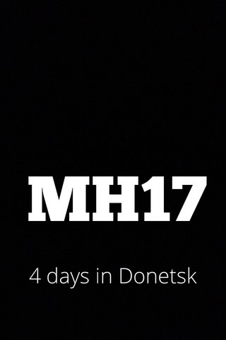 MH17 4 days in Donetsk 4 days in Donetsk