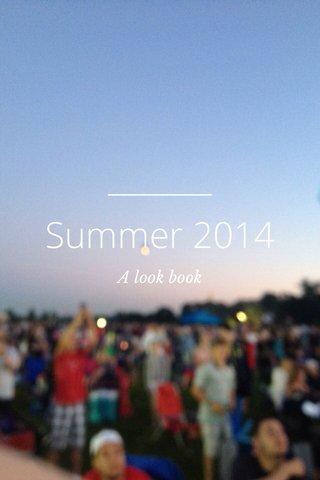 Summer 2014 A look book