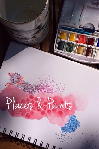 Places & Paints