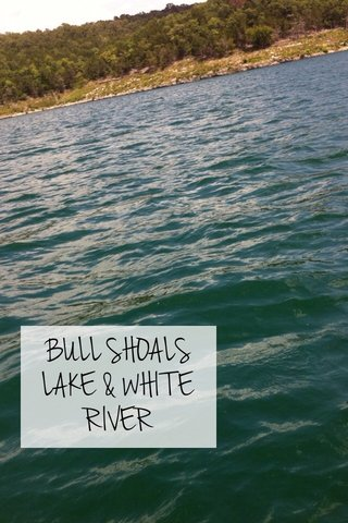 BULL SHOALS LAKE & WHITE RIVER