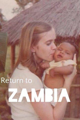 Zambia Return to
