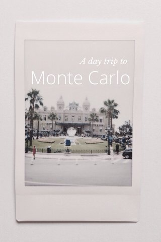Monte Carlo A day trip to