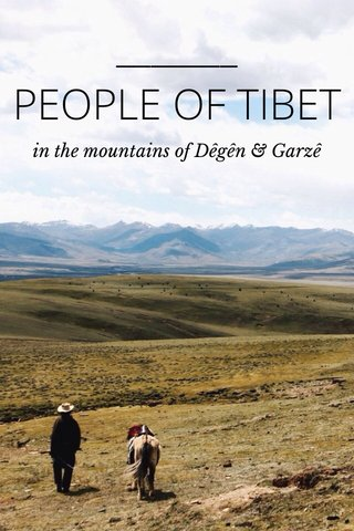 PEOPLE OF TIBET in the mountains of Dêgên & Garzê