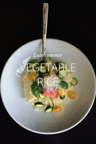 VEGETABLE RICE Late summer