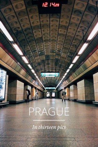 PRAGUE In thirteen pics
