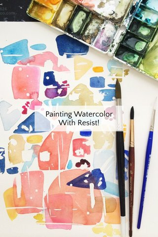 Painting Watercolor With Resist!