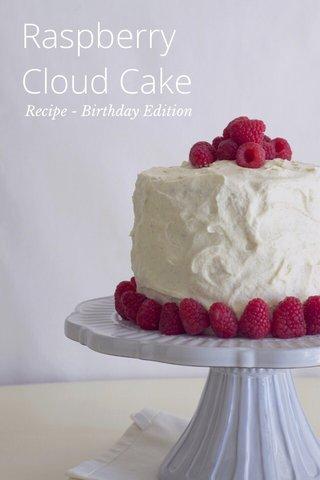 Raspberry Cloud Cake Recipe - Birthday Edition