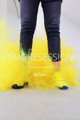 SMOKESESSION Milano