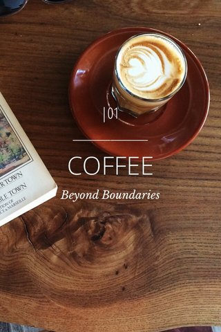 COFFEE |01 ____________ Beyond Boundaries