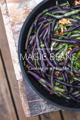 MAGIC BEANS Cooking in my kitchen.