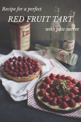 RED FRUIT TART Recipe for a perfect with pâte sucree