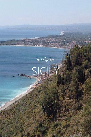 SICILY a trip in
