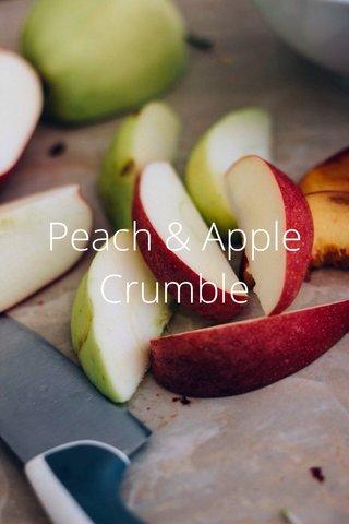 Peach & Apple Crumble