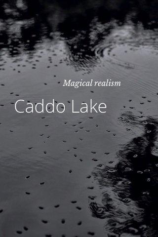 Caddo Lake Magical realism