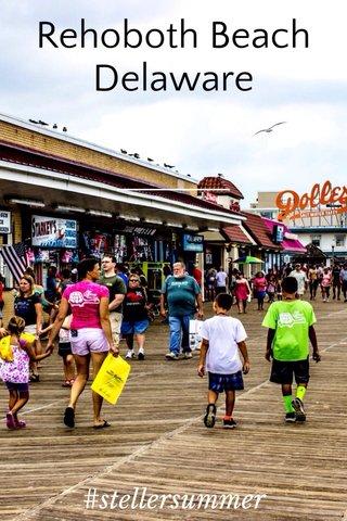 Rehoboth Beach Delaware #stellersummer