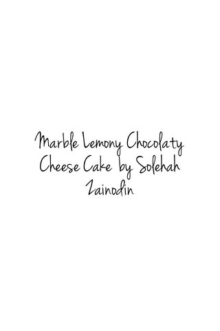 Marble Lemony Chocolaty Cheese Cake by Solehah Zainodin