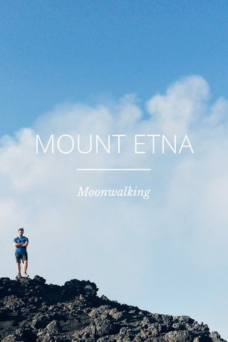 MOUNT ETNA Moonwalking