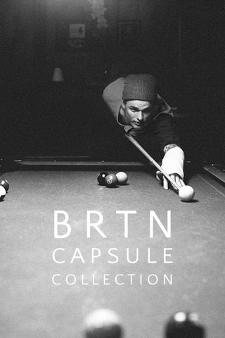 BRTN CAPSULE COLLECTION