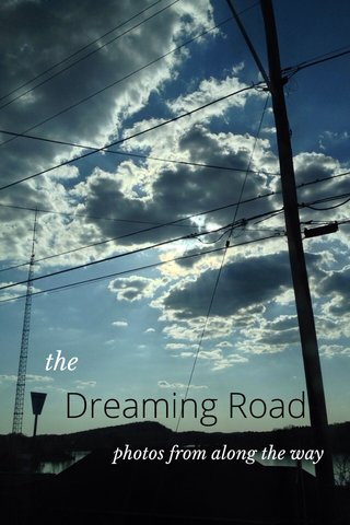 Dreaming Road the photos from along the way