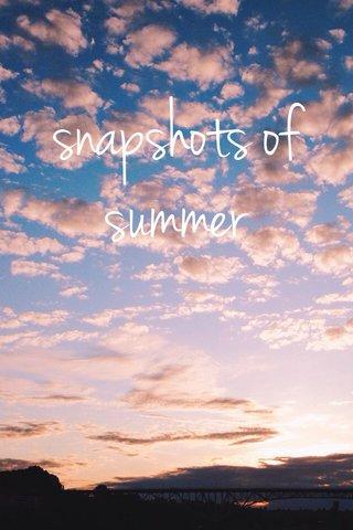 snapshots of summer