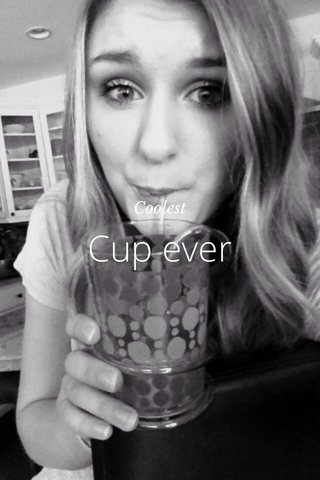 Cup ever Coolest