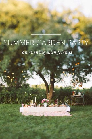 SUMMER GARDEN PARTY an evening with friends