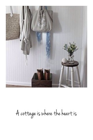 A cottage is where the heart is