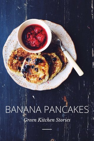 — BANANA PANCAKES Green Kitchen Stories